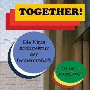 Together! Die Neue Architektur derGemeinschaft, © Vitra Design Museum, 2017