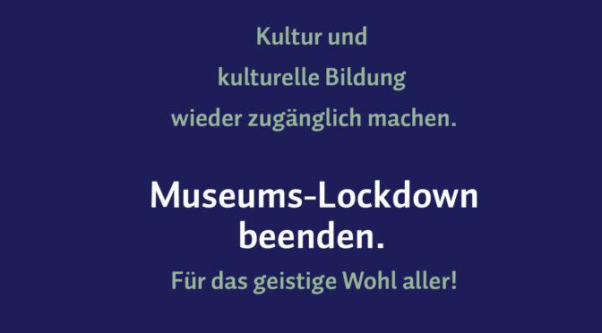 Museums-Lockdown beenden!
